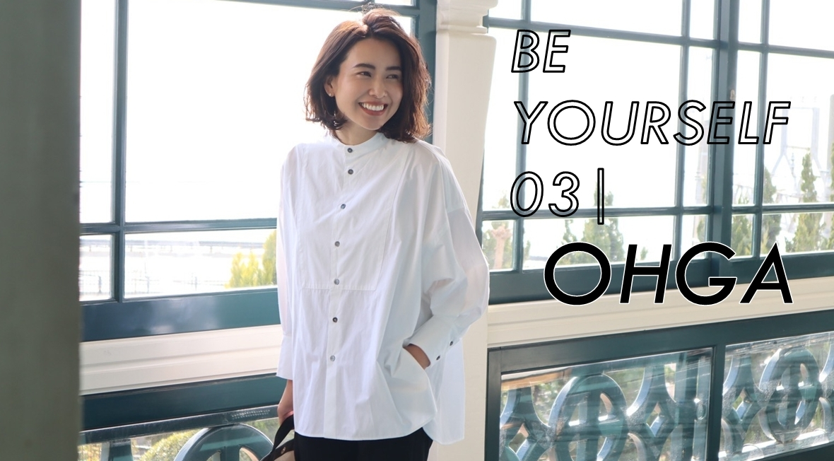 BE YOURSELF 03|OHGA